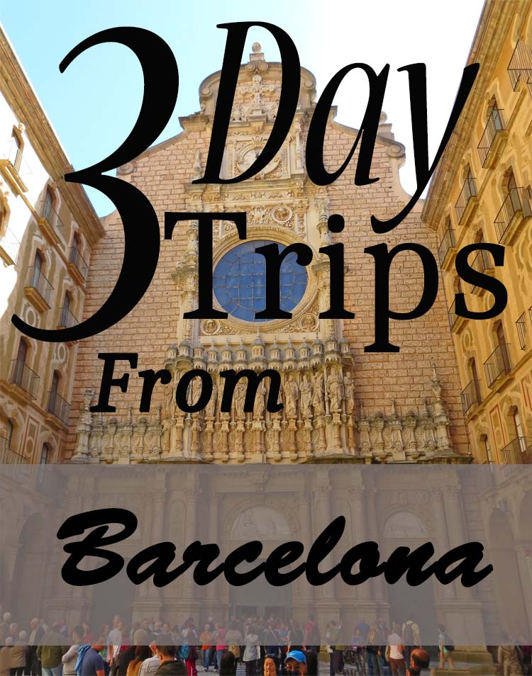 three day trips from barcelona, spain