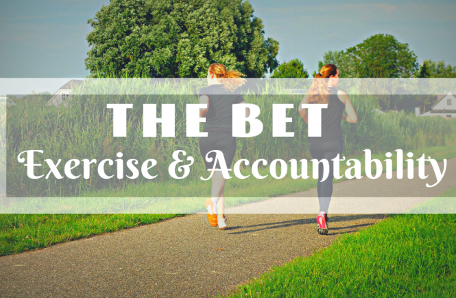 The BET: Exercise & Accountability